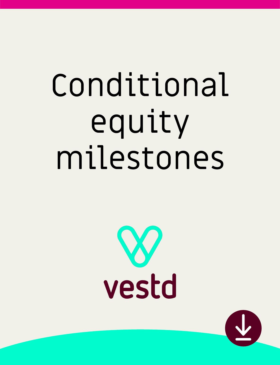 26 Conditional Equity Milestones